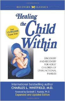 Healing the Child Within by Charles L. Whitfield, M.D.