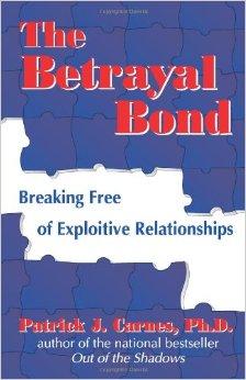 The Betrayal Bond by Patrick J. Carnes, Ph.D.